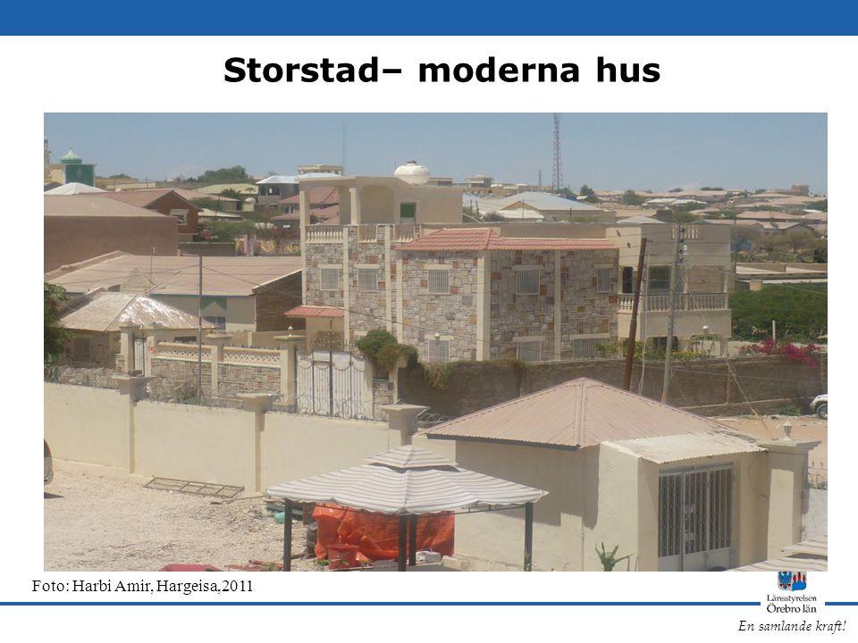 En samlande kraft! Storstad– moderna hus Foto: Harbi Amir, Hargeisa,2011