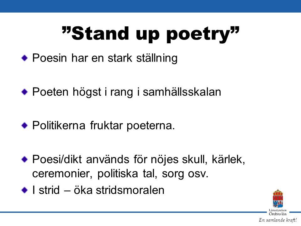 """En samlande kraft! """"Stand up poetry"""" Poesin har en stark ställning Poeten högst i rang i samhällsskalan Politikerna fruktar poeterna. Poesi/dikt använ"""