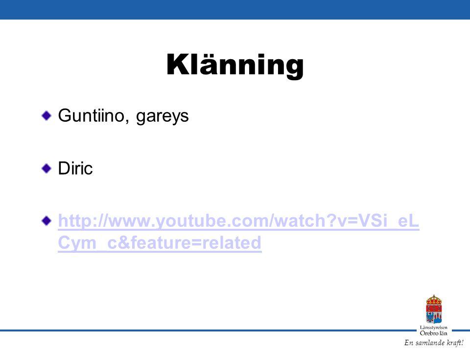 En samlande kraft! Klänning Guntiino, gareys Diric http://www.youtube.com/watch?v=VSi_eL Cym_c&feature=related