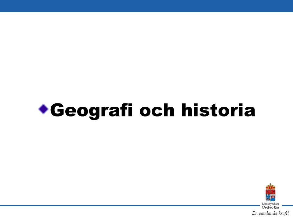 En samlande kraft! Geografi och historia