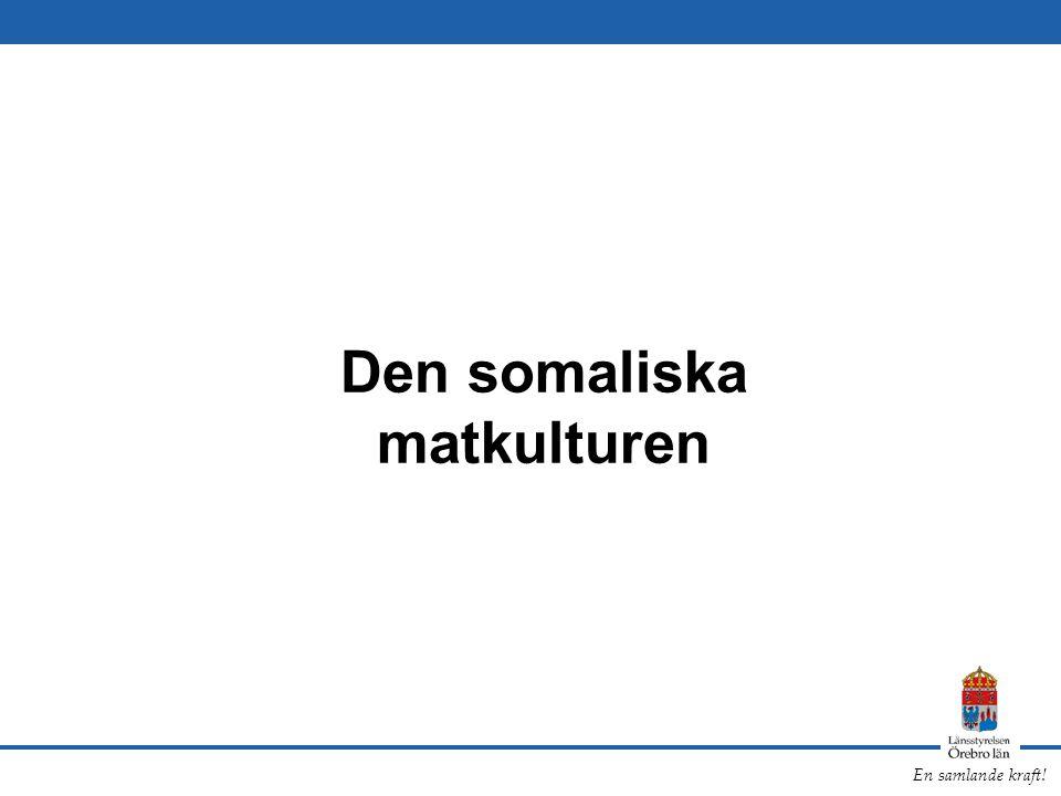 En samlande kraft! Den somaliska matkulturen