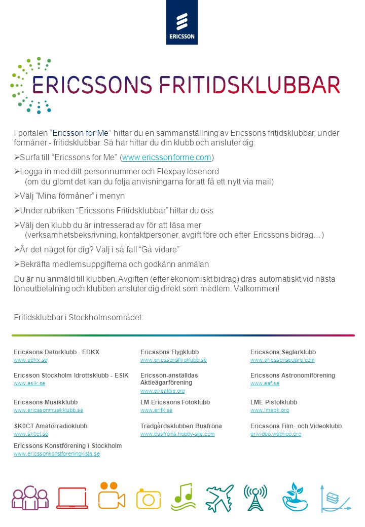 "Slide title minimum 48 pt Slide subtitle minimum 30 pt I portalen ""Ericsson for Me"" hittar du en sammanställning av Ericssons fritidsklubbar, under fö"