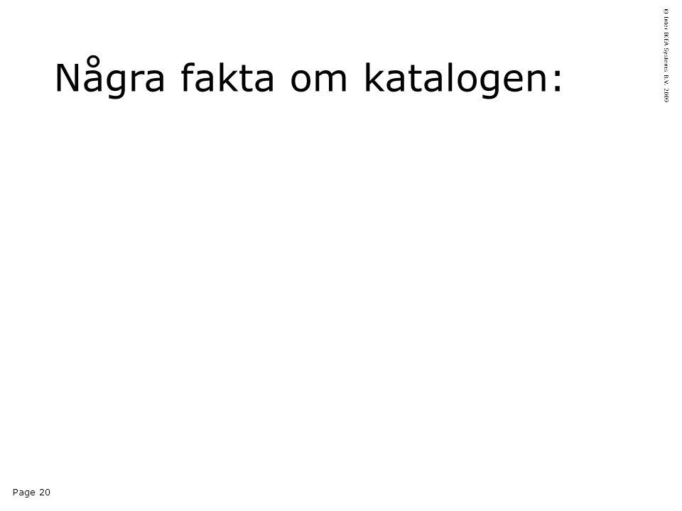 Page 20 © Inter IKEA Systems B.V. 2009 Några fakta om katalogen: