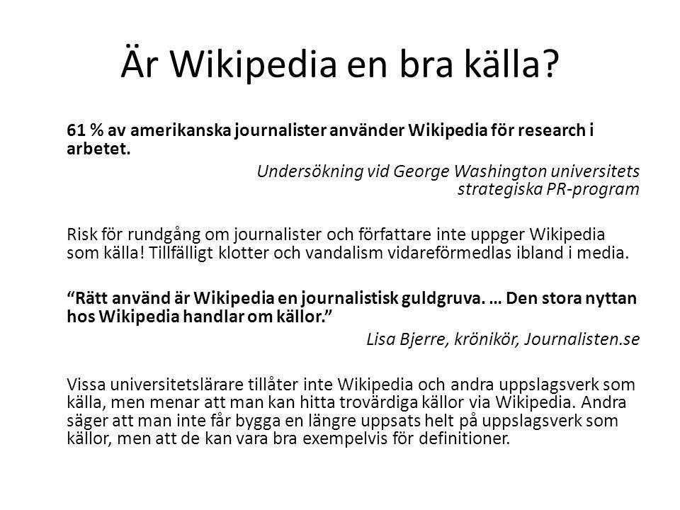 Är Wikipedia en bra källa? 61 % av amerikanska journalister använder Wikipedia för research i arbetet. Undersökning vid George Washington universitets