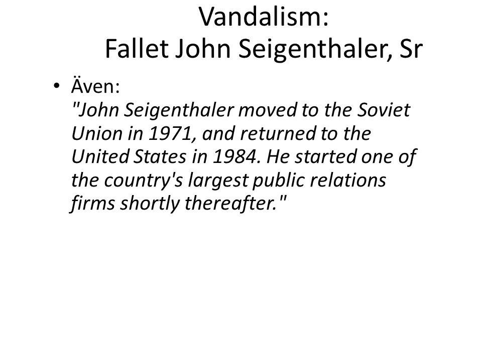Vandalism: Fallet John Seigenthaler, Sr • Även: