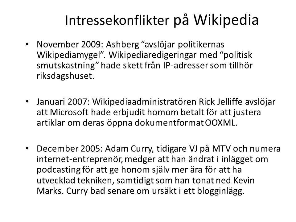 """Intressekonflikter på Wikipedia • November 2009: Ashberg """"avslöjar politikernas Wikipediamygel"""". Wikipediaredigeringar med """"politisk smutskastning"""" ha"""