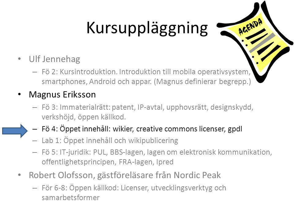 Kursuppläggning • Ulf Jennehag – Fö 2: Kursintroduktion. Introduktion till mobila operativsystem, smartphones, Android och appar. (Magnus definierar b