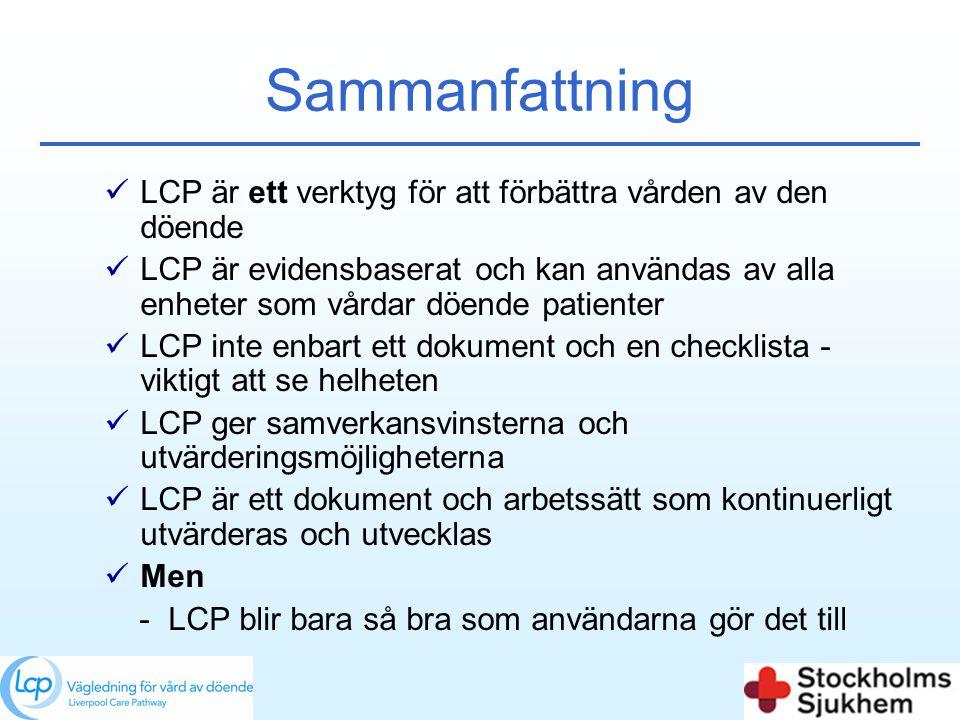 Sammanfattning  LCP är ett verktyg för att förbättra vården av den döende  LCP är evidensbaserat och kan användas av alla enheter som vårdar döende