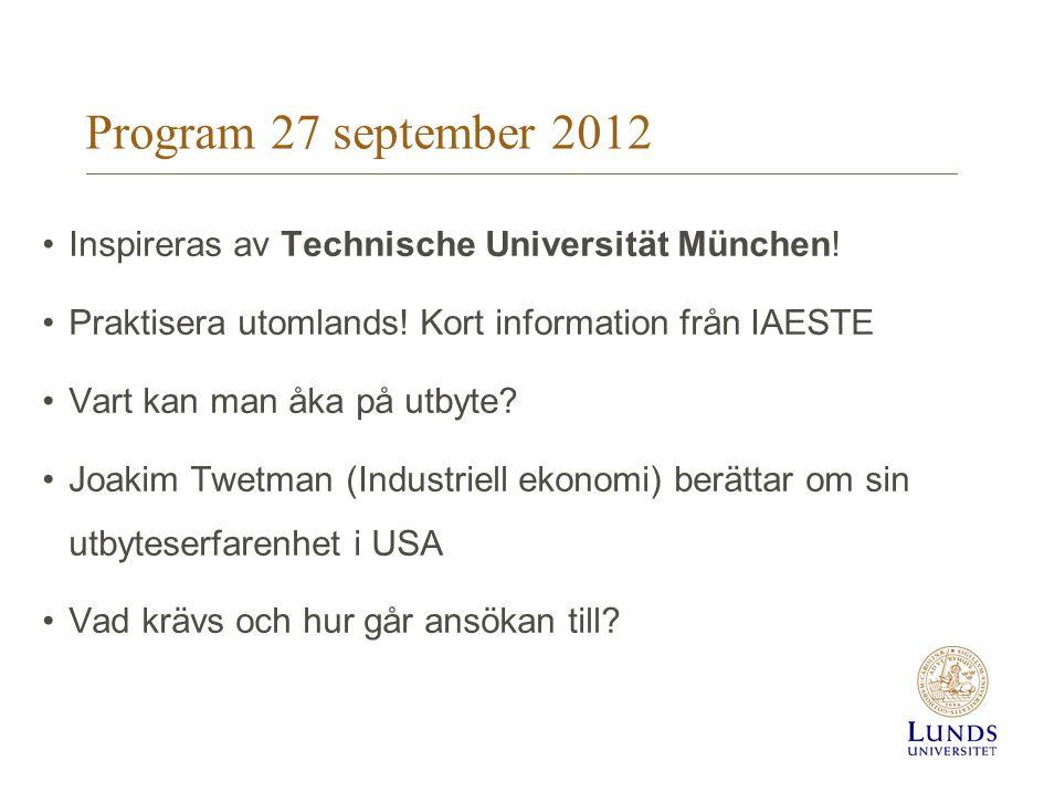 •Inspireras av Technische Universität München! •Praktisera utomlands! Kort information från IAESTE •Vart kan man åka på utbyte? •Joakim Twetman (Indus
