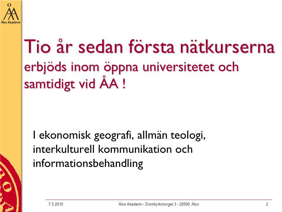 7.5.2010Åbo Akademi - Domkyrkotorget 3 - 20500 Åbo3 Pedagogiset messut – pedagogisk mässa 26.5.2010 kl.