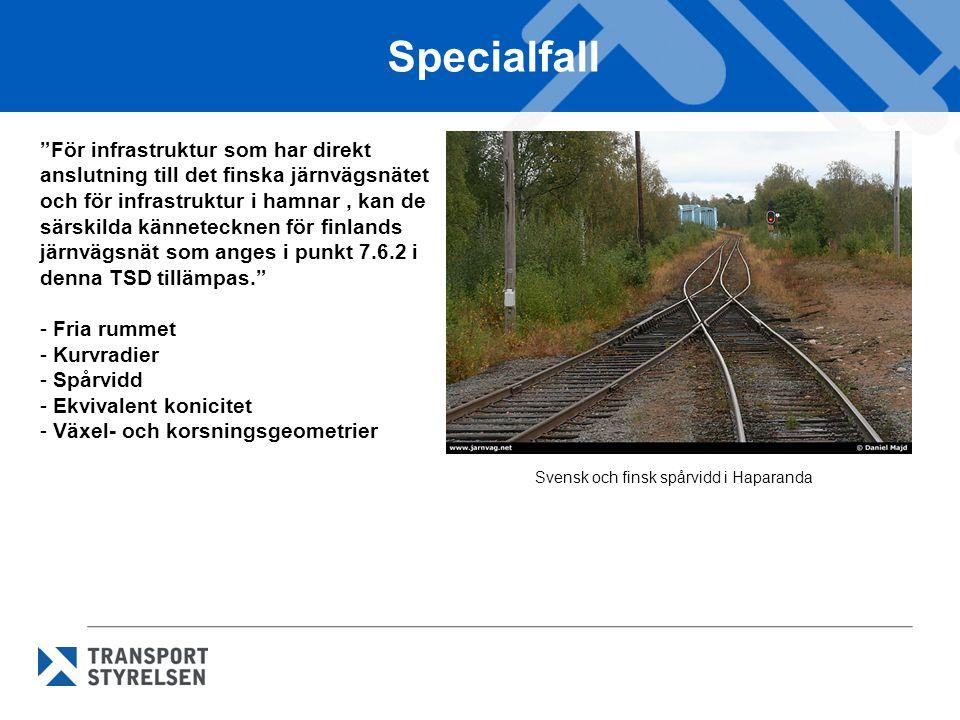 """Specialfall """"För infrastruktur som har direkt anslutning till det finska järnvägsnätet och för infrastruktur i hamnar, kan de särskilda kännetecknen f"""