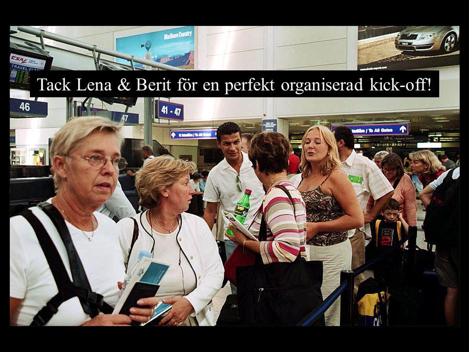 Tack Lena & Berit för en perfekt organiserad kick-off! asdfghjklöqwertyuiosdfghjkcvbnfghjtyutgyh