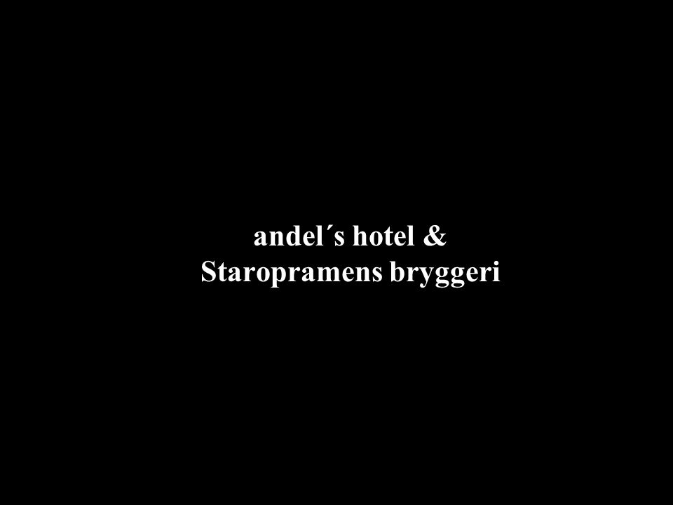 andel´s hotel & Staropramens bryggeri