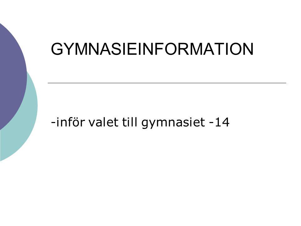 GYMNASIEINFORMATION -inför valet till gymnasiet -14