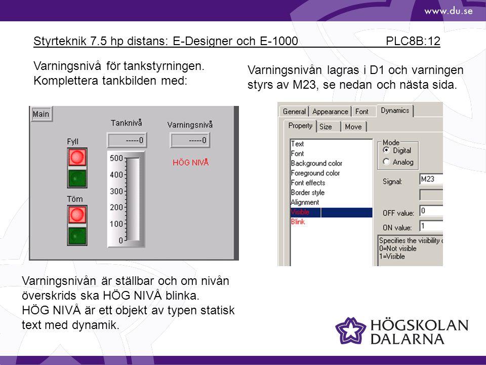 Styrteknik 7.5 hp distans: E-Designer och E-1000 PLC8B:12 Varningsnivå för tankstyrningen. Komplettera tankbilden med: Varningsnivån är ställbar och o