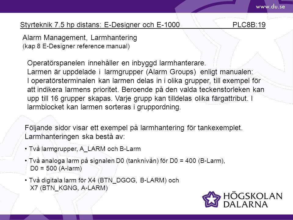 Styrteknik 7.5 hp distans: E-Designer och E-1000 PLC8B:19 Alarm Management, Larmhantering (kap 8 E-Designer reference manual) Operatörspanelen innehål