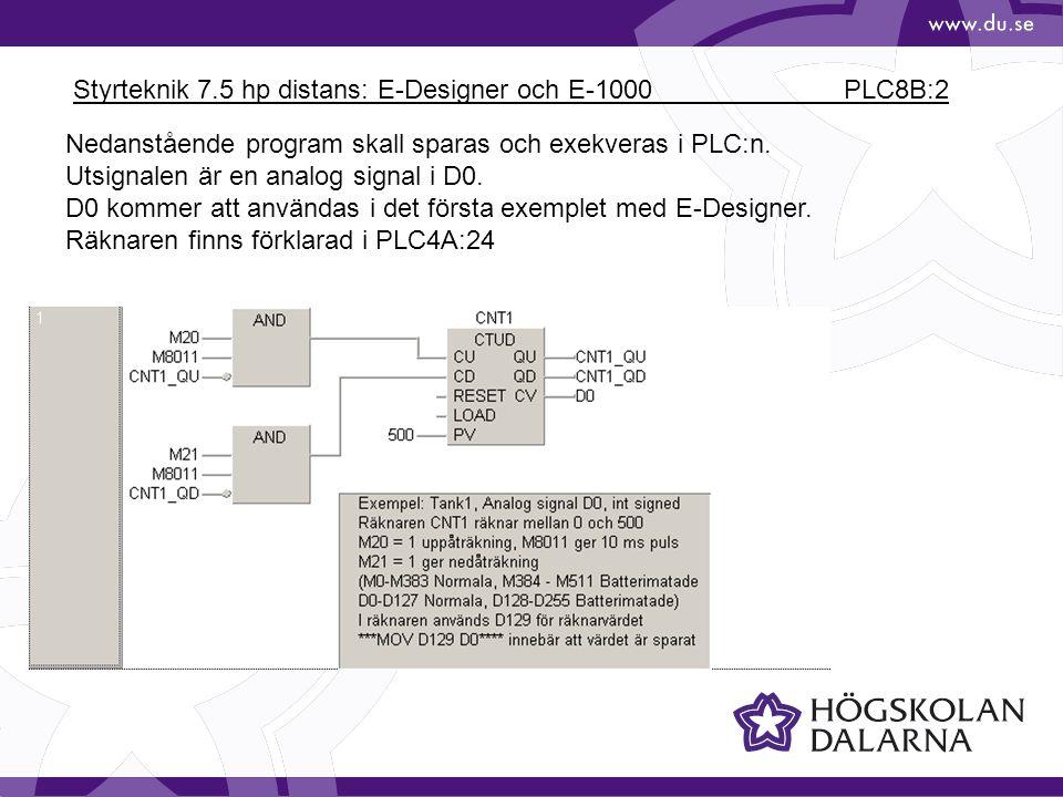 Styrteknik 7.5 hp distans: E-Designer och E-1000 PLC8B:3 Skapa ett block med en tankbild enligt figuren M20: Digitalt symbolobjekt (Digital Symbol IO: M20) D0: Analogt stapelobjekt (Bar Graph IO: D0+) M21: Digitalt symbolobjekt (Digital Symbol IO: M21) D0: Analog Numerisk Analog Numeric I0: D0+ Statisk text Static text För att redigera bilden finns några menyalternativ: Layout/Grid Layout/Align etc På de följande sidorna visas hur tankbilden skapas i ett projekt med E-designer