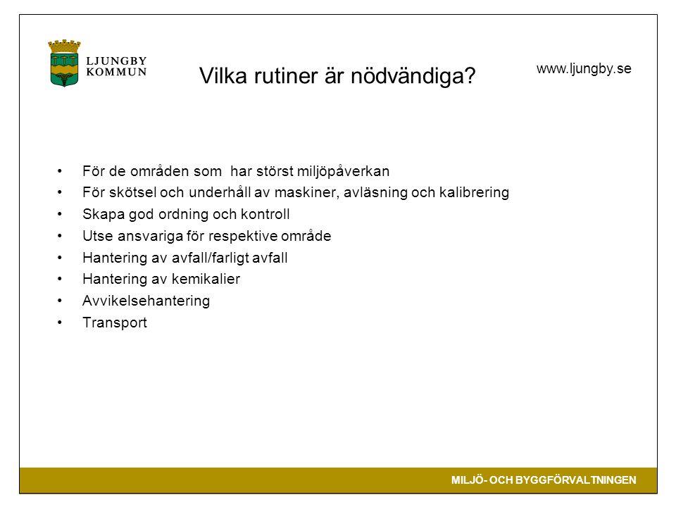 MILJÖ- OCH BYGGFÖRVALTNINGEN www.ljungby.se Vilka rutiner är nödvändiga.
