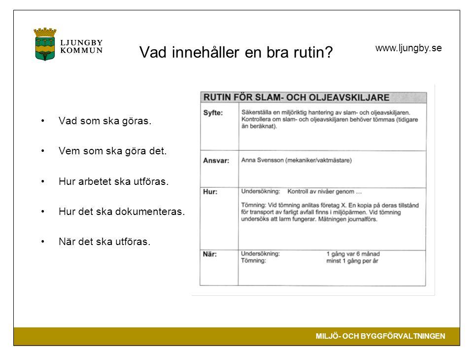 MILJÖ- OCH BYGGFÖRVALTNINGEN www.ljungby.se Vad innehåller en bra rutin.