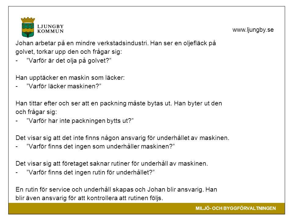 MILJÖ- OCH BYGGFÖRVALTNINGEN www.ljungby.se Johan arbetar på en mindre verkstadsindustri.