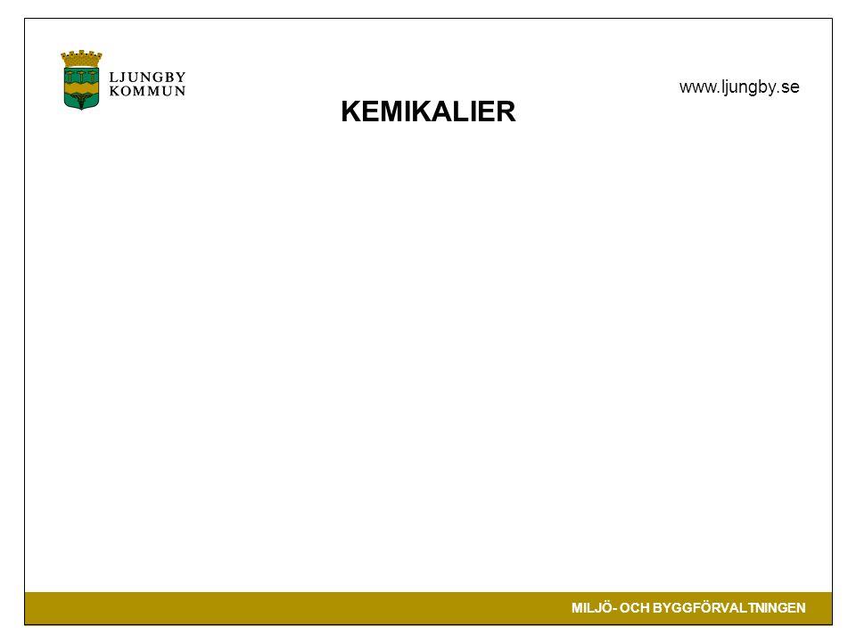 MILJÖ- OCH BYGGFÖRVALTNINGEN www.ljungby.se KEMIKALIER