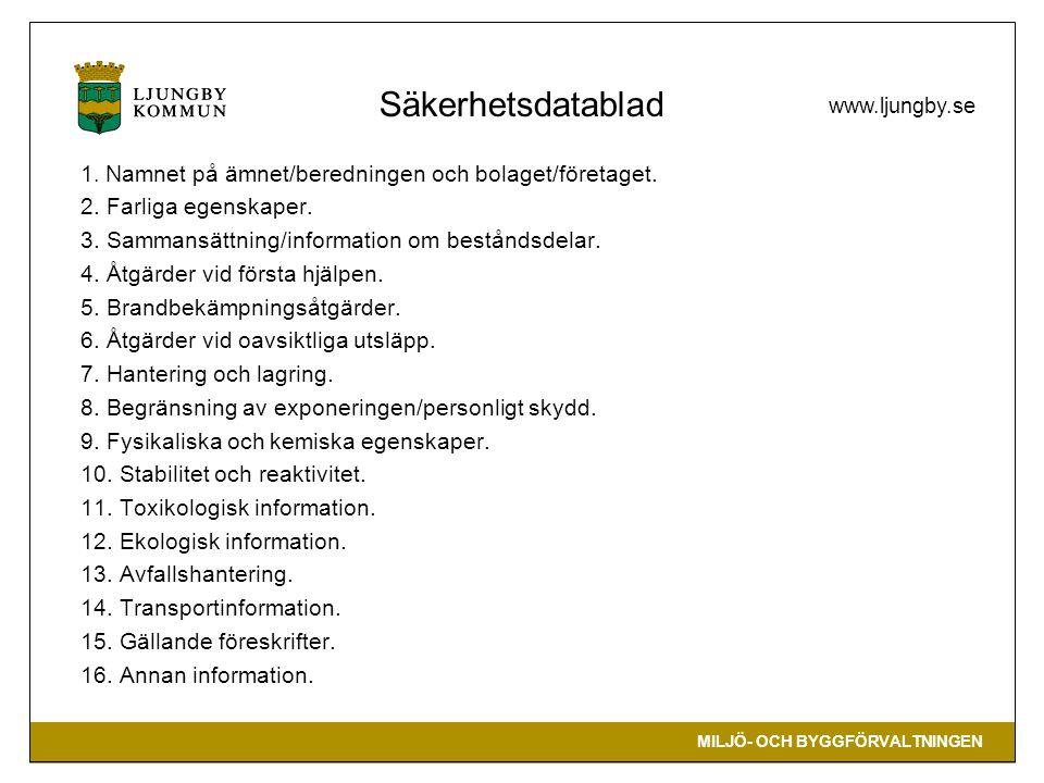 MILJÖ- OCH BYGGFÖRVALTNINGEN www.ljungby.se Säkerhetsdatablad 1.