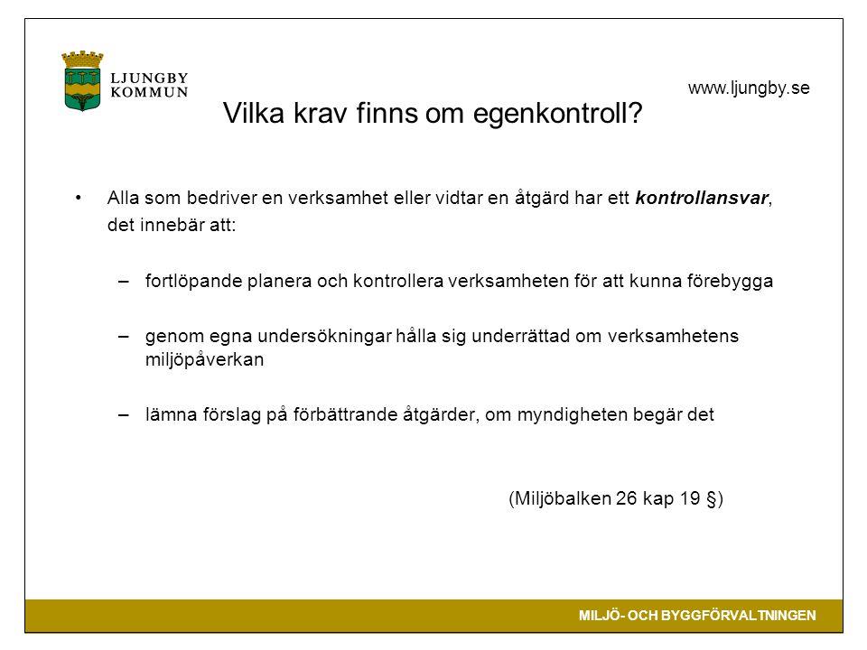 MILJÖ- OCH BYGGFÖRVALTNINGEN www.ljungby.se Vilka krav finns om egenkontroll.