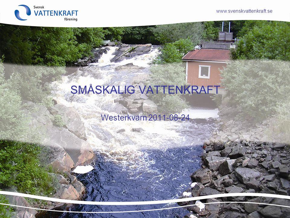 www.svenskvattenkraft.se SMÅSKALIG VATTENKRAFT Westerkvarn 2011-08-24