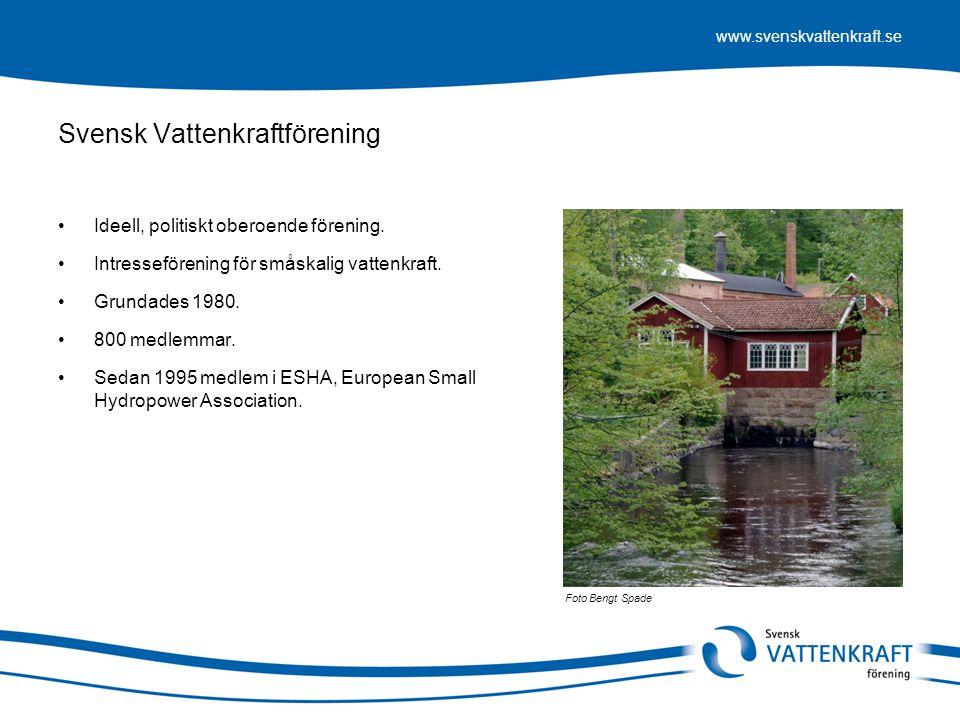 www.svenskvattenkraft.se Svensk Vattenkraftförening •Ideell, politiskt oberoende förening. •Intresseförening för småskalig vattenkraft. •Grundades 198