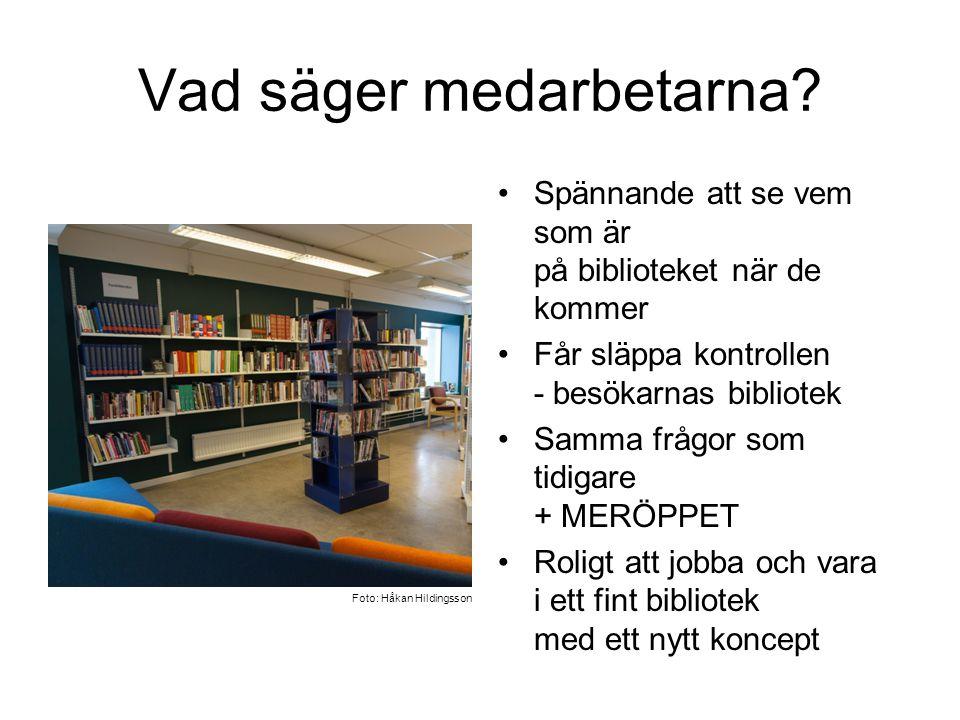 Vad säger medarbetarna? •Spännande att se vem som är på biblioteket när de kommer •Får släppa kontrollen - besökarnas bibliotek •Samma frågor som tidi