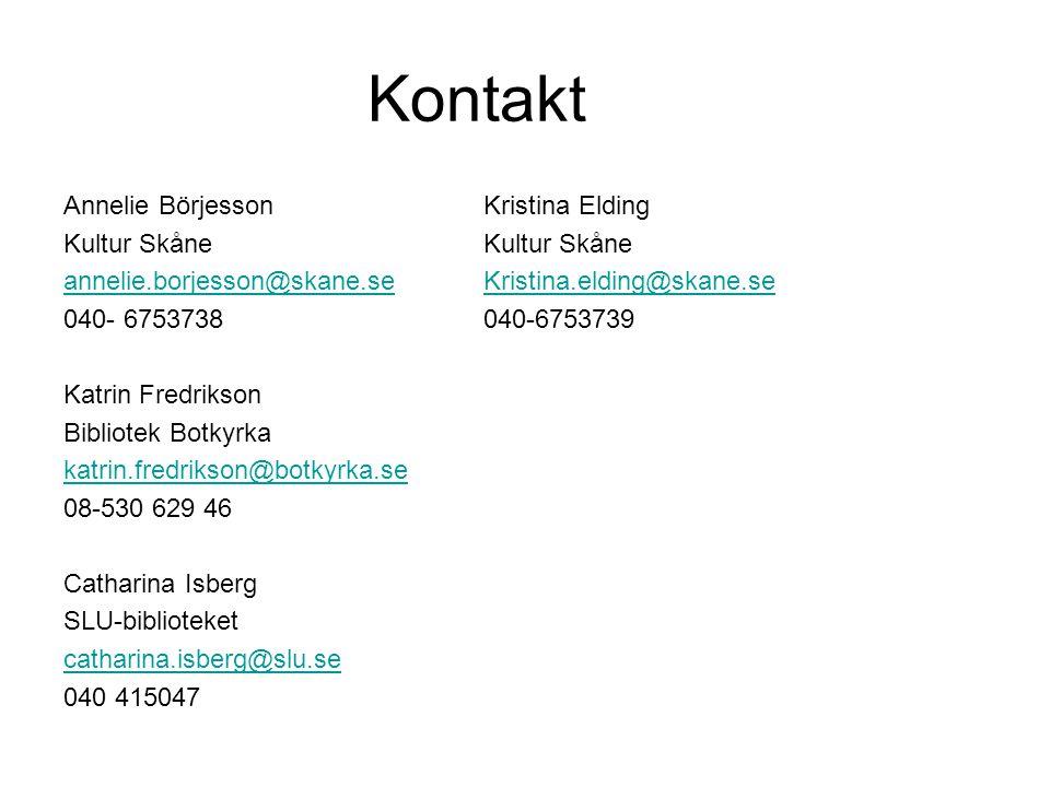 Kontakt Annelie Börjesson Kristina EldingKultur Skåne annelie.borjesson@skane.seKristina.elding@skane.se 040- 6753738040-6753739 Katrin Fredrikson Bib