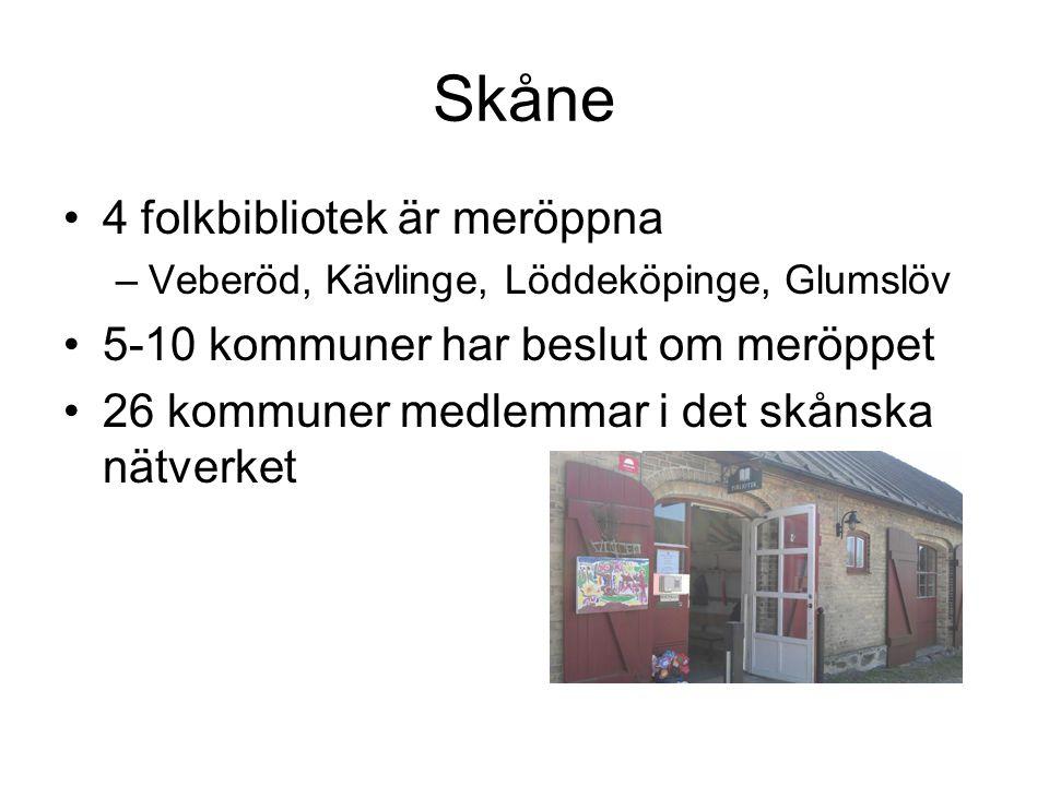 Skåne •4 folkbibliotek är meröppna –Veberöd, Kävlinge, Löddeköpinge, Glumslöv •5-10 kommuner har beslut om meröppet •26 kommuner medlemmar i det skåns