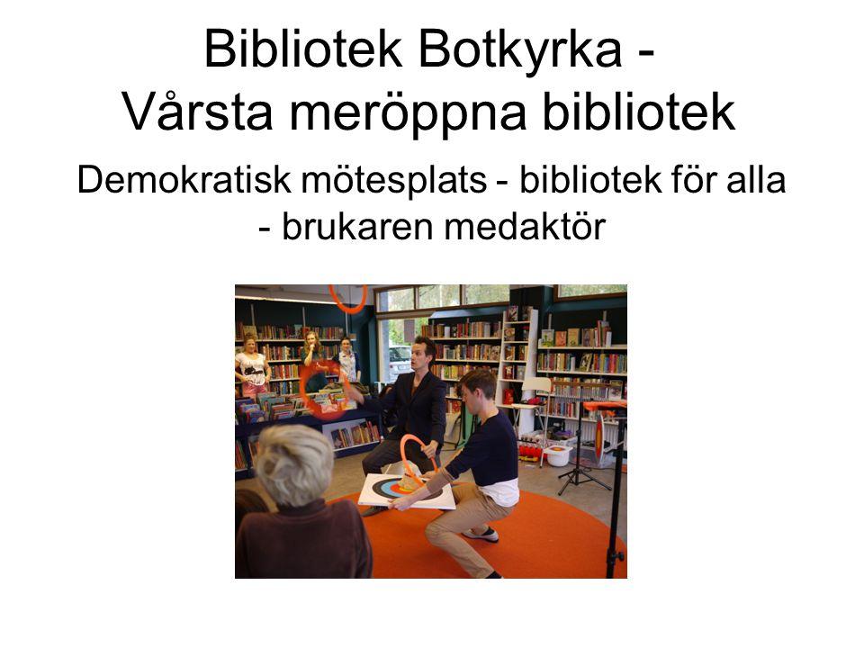 Bibliotek Botkyrka - Vårsta meröppna bibliotek Demokratisk mötesplats - bibliotek för alla - brukaren medaktör