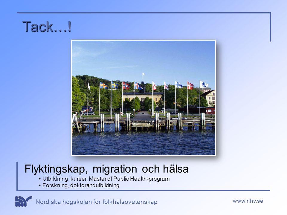 Nordiska högskolan för folkhälsovetenskap Flyktingskap, migration och hälsa • Utbildning, kurser, Master of Public Health-program • Forskning, doktora