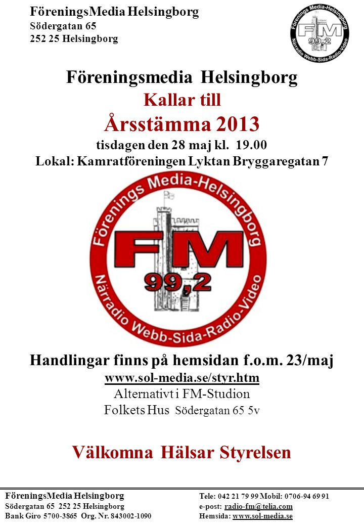 Dagordningen vid Årsstämma med Föreningsmedia Helsingborg: Den 28 maj 2013 kl.
