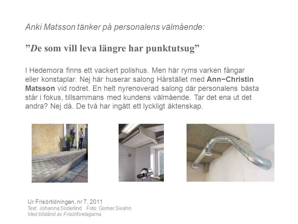 Anki Matsson tänker på personalens välmående: De som vill leva längre har punktutsug I Hedemora finns ett vackert polishus.