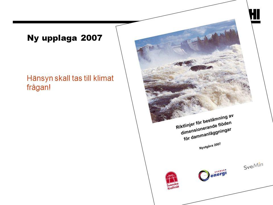 Ny upplaga 2007 Hänsyn skall tas till klimat frågan!