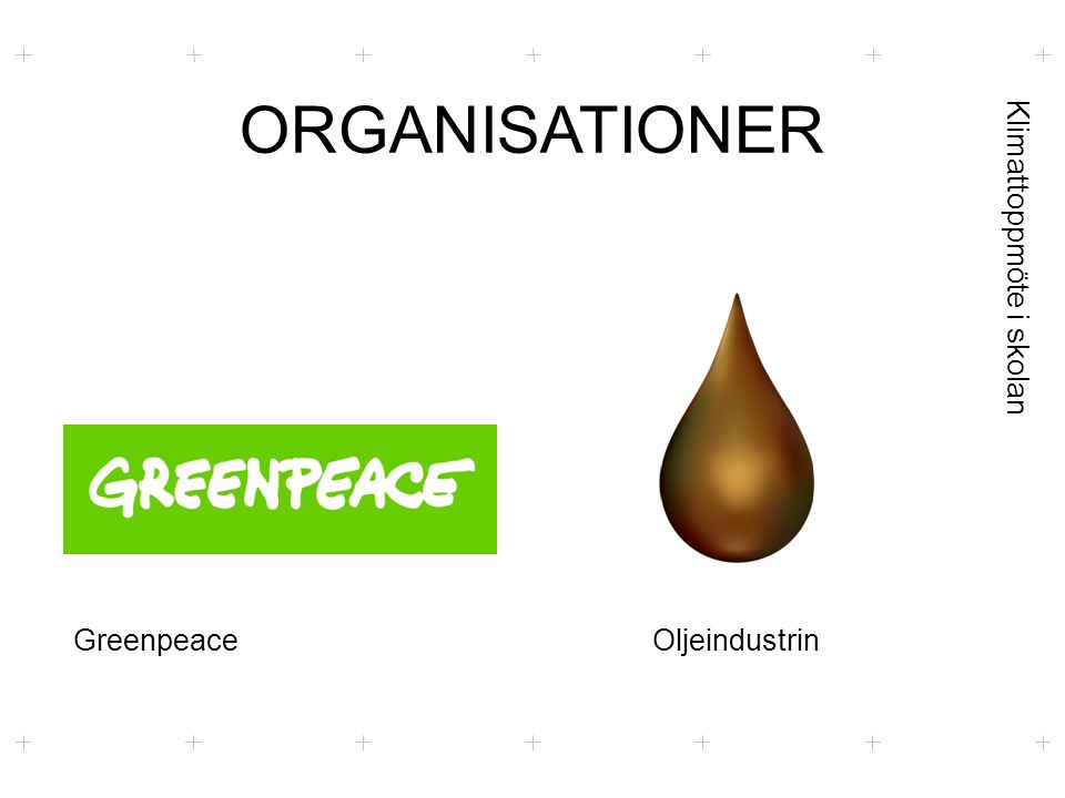 Klimattoppmöte i skolan ORGANISATIONER GreenpeaceOljeindustrin