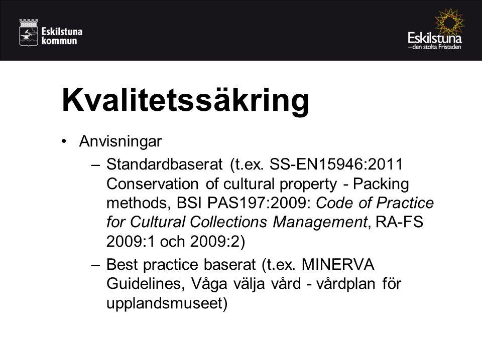 Kvalitetssäkring •Anvisningar –Standardbaserat (t.ex.