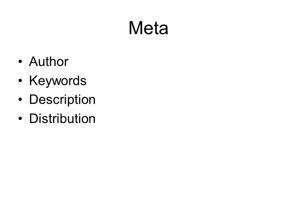 Meta •Author •Keywords •Description •Distribution
