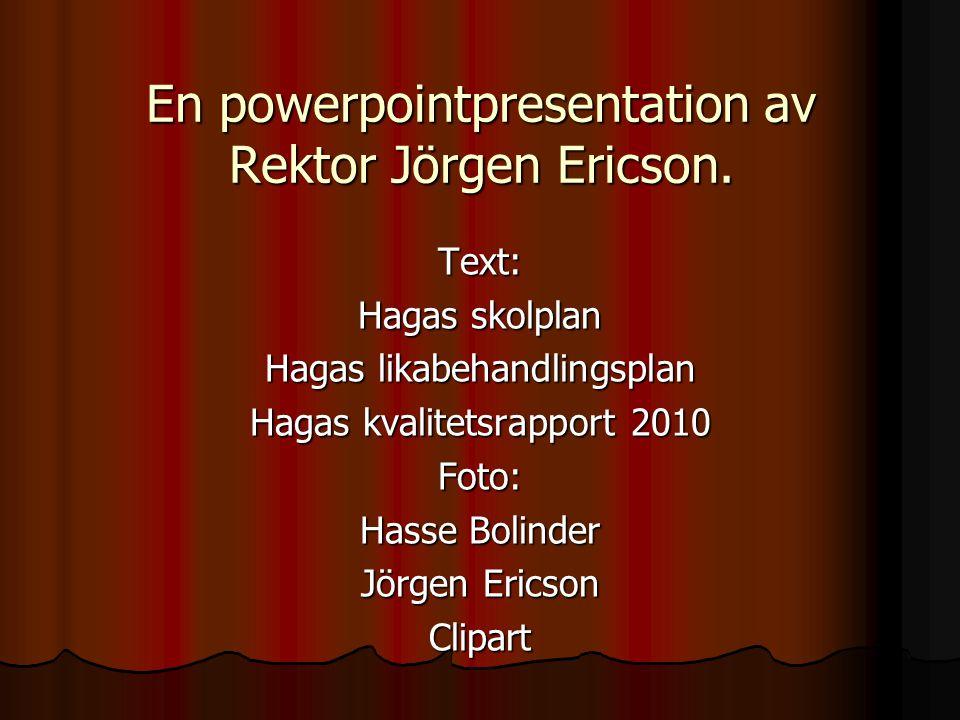 En powerpointpresentation av Rektor Jörgen Ericson.