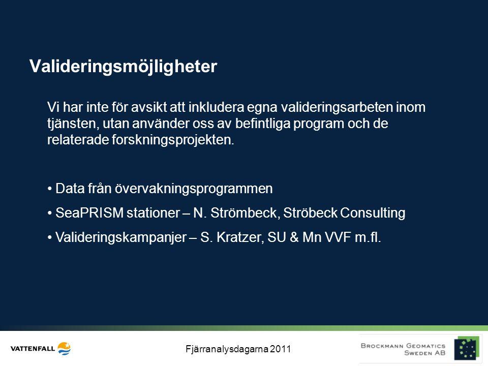 Fjärranalysdagarna 2011 Valideringsmöjligheter Vi har inte för avsikt att inkludera egna valideringsarbeten inom tjänsten, utan använder oss av befint