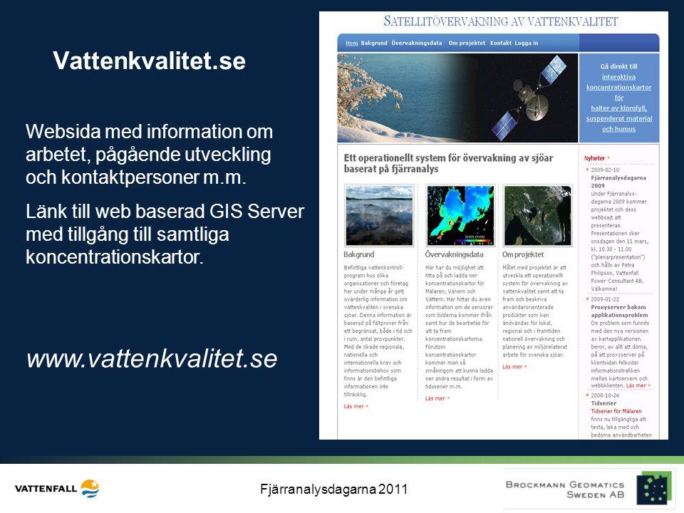 Fjärranalysdagarna 2011 Vattenkvalitet.se Websida med information om arbetet, pågående utveckling och kontaktpersoner m.m. Länk till web baserad GIS S
