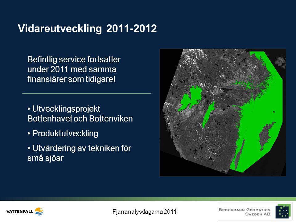 Fjärranalysdagarna 2011 Vidareutveckling 2011-2012 Befintlig service fortsätter under 2011 med samma finansiärer som tidigare! • Utvecklingsprojekt Bo
