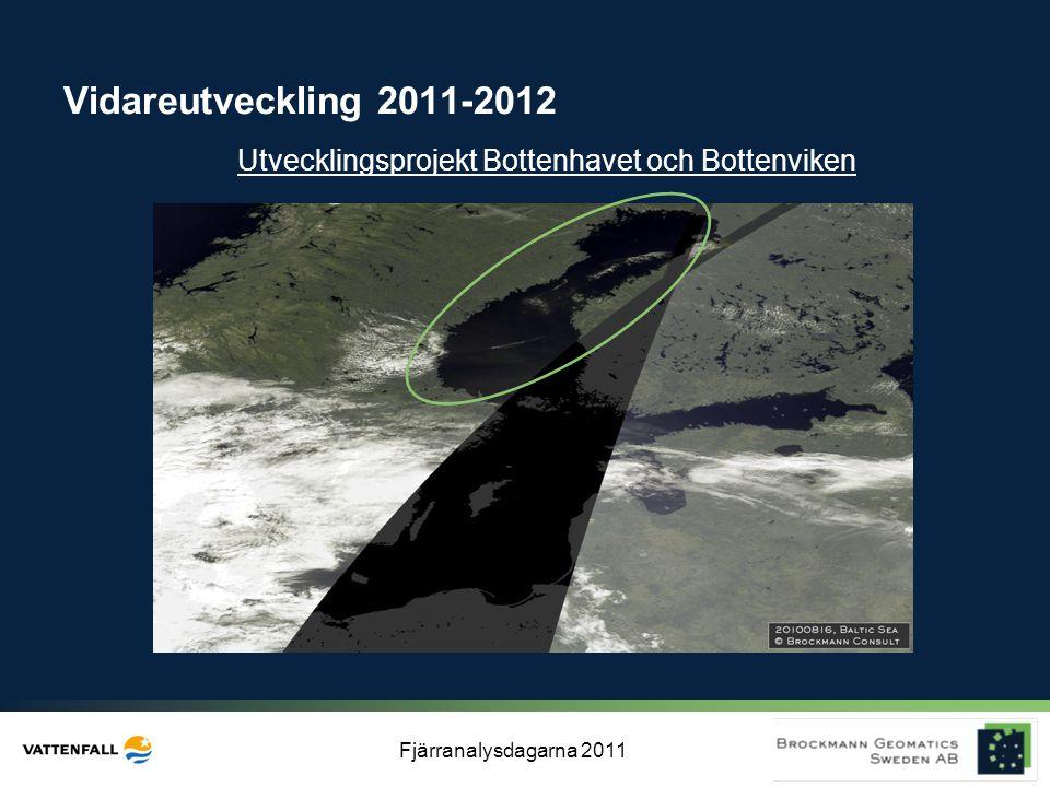Fjärranalysdagarna 2011 Vidareutveckling 2011-2012 Utvecklingsprojekt Bottenhavet och Bottenviken