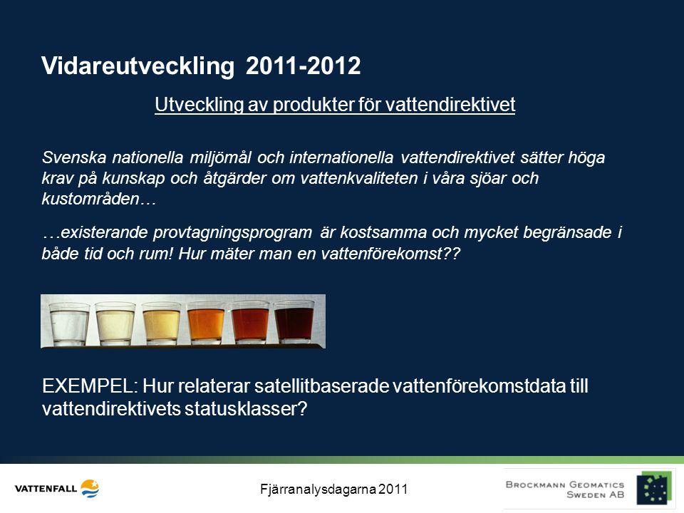 Fjärranalysdagarna 2011 Svenska nationella miljömål och internationella vattendirektivet sätter höga krav på kunskap och åtgärder om vattenkvaliteten