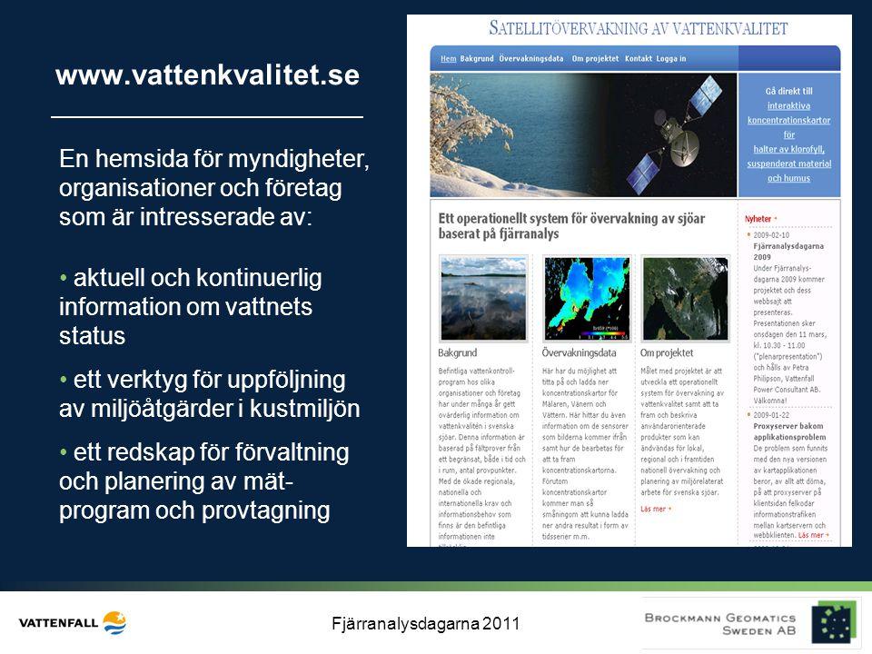 Fjärranalysdagarna 2011 www.vattenkvalitet.se En hemsida för myndigheter, organisationer och företag som är intresserade av: • aktuell och kontinuerli