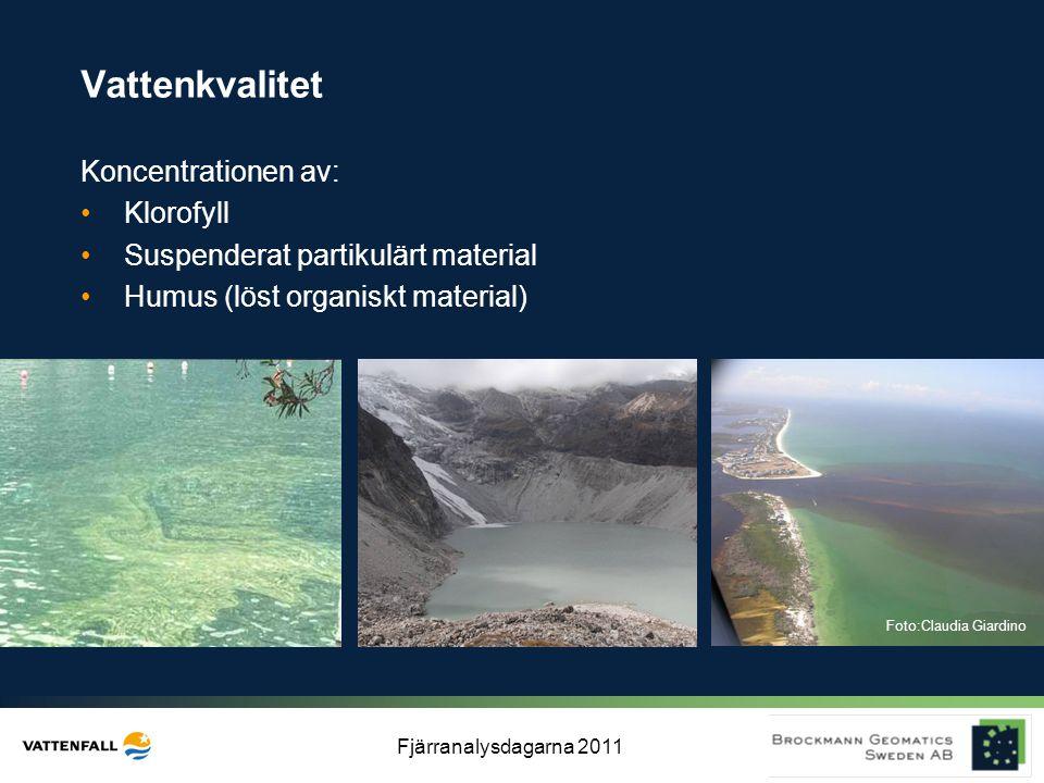 Fjärranalysdagarna 2011 Vattenkvalitet Koncentrationen av: •Klorofyll •Suspenderat partikulärt material •Humus (löst organiskt material) Foto:Claudia