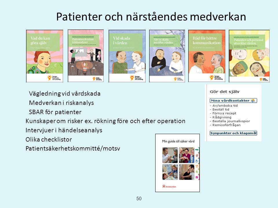50 Vägledning vid vårdskada Medverkan i riskanalys SBAR för patienter Kunskaper om risker ex. rökning före och efter operation Intervjuer i händelsean
