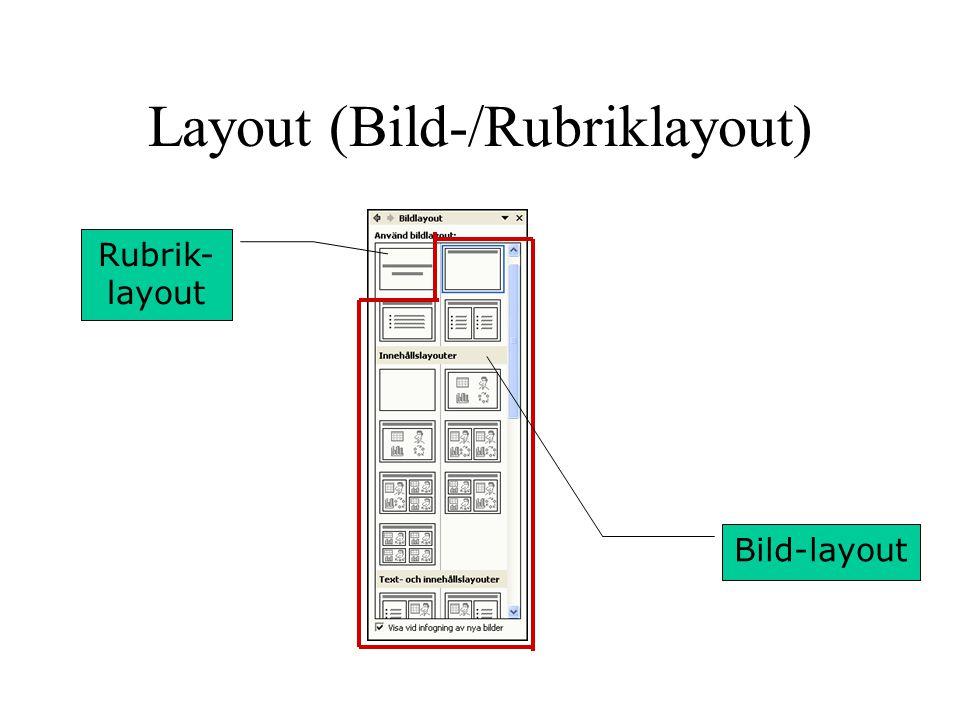 Layout (Bild-/Rubriklayout) Rubrik- layout Bild-layout